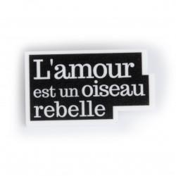 L'amour est un oiseau rebelle