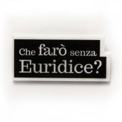 Che farò senza Euridice?